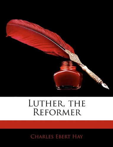 Luther, the Reformer