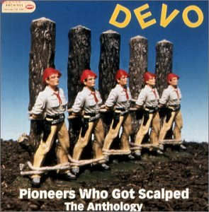 DEVO - Pioneers Who Got Scalped: The Anthology Disc 2 - Zortam Music