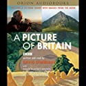 A Picture of Britain (       UNABRIDGED) by David Dimbleby, David Blaney Brown, Richard Humphreys, more Narrated by David Dimbleby, David Blaney Brown, Richard Humphreys, Christine Riding