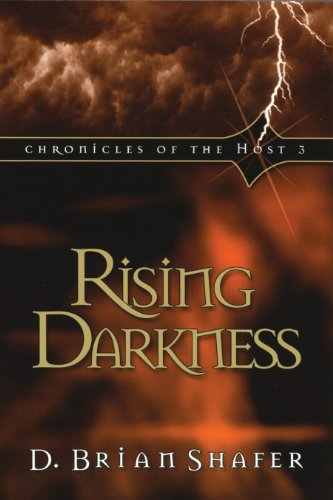D. Brian Shafer - Rising Darkness: Chronicles of the Host 3