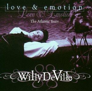 Willy Deville - Love & Emotion: Atlantic Years - Zortam Music