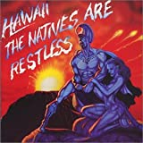 "The Natives Are Restlessvon ""Hawaii"""