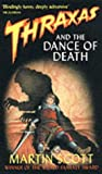 Thraxas And The Dance Of Death: The Thraxas Novels: Book Six Martin Scott