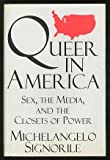 Queer in America: Sex, the Media, and the Closets of Power (067941309X) by Michelangelo Signorile