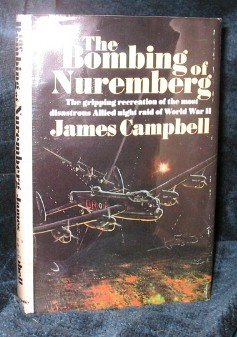 The Bombing of Nuremberg, James Campbell