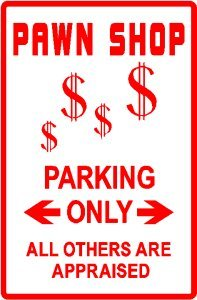 PAWN SHOP PARKING loan finance novelty sign