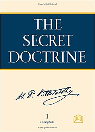 The Secret Doctrine: The Synthesis of Science, Religion, and Philosophy written by Helena Petrovna Blavatsky