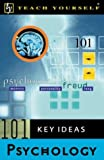 Teach Yourself 101 Key Ideas: Psychology (0658012037) by Robinson, Dave