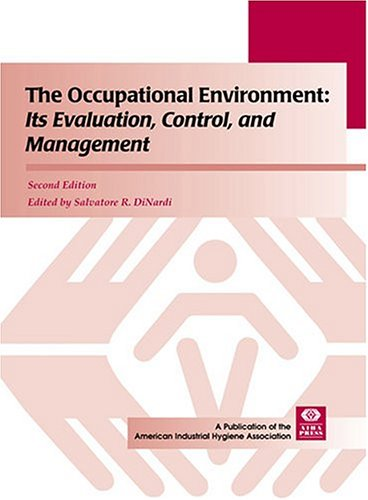 The Occupational Environment: Its Evaluation, Control,...
