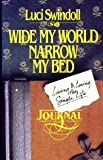 Wide My World, Narrow My Bed: Living and Loving the Single Life (0880700041) by Swindoll, Luci