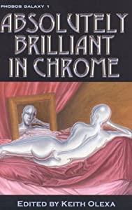 Absolutely Brilliant in Chrome, Vol. 1: Phobos Galaxy by Dan Conover