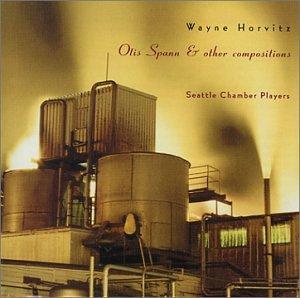 Wayne Horvitz - Otis Spann & Other Compositions