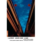 Concrete Island: A Novel ~ J. G. Ballard