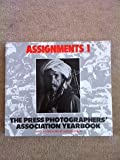 Assignments: The Press Photographers' Association Yearbook (0714825018) by EVANS, Harold.