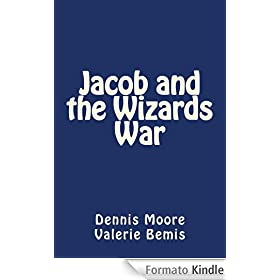 Jacob and the Wizards War (English Edition)