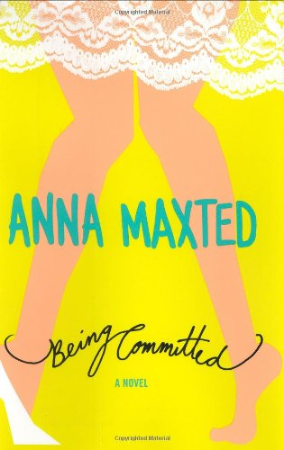 Being Committed: A Novel