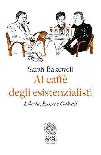 Al caffè degli esistenzialisti. Libertà, essere e cocktail: 1