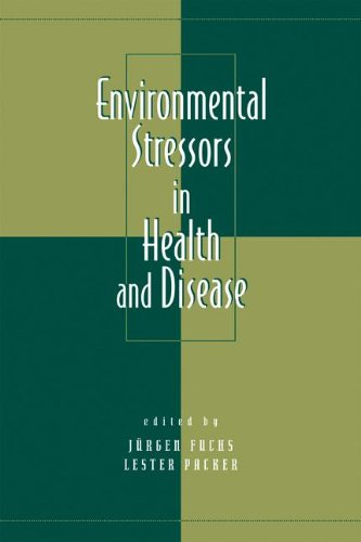 Environmental Stressors In Health And Disease (Oxidative Stress And Disease)