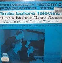 "Documentary History of Broadcasting: 1920-1950-Radio before Television, Volume One: Introduction: The Arts of Language ""A Word in Your Ear""/""I Know What I Like"""