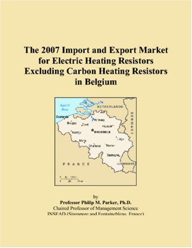 The 2007 Import and Export Market for Electric Heating Resistors Excluding Carbon Heating Resistors in Belgium