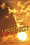 Missing?: In the World, but Not of the World (1425747078) by Isis Imani Sanders