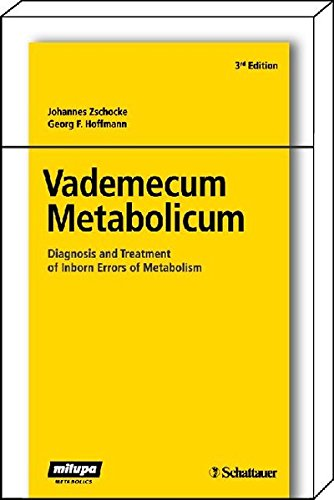 Vademecum Metabolicum: Diagnosis and Treatment of Inborn Errors of Metabolism Forword by William L. Nyhan, San Diego, USA
