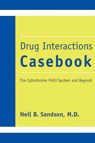 Drug Interactions Casebook: The Cytochrome P450 System and Beyond