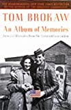 An Album of Memories: Personal Histories from the Greatest Generation (0375760415) by Brokaw, Tom