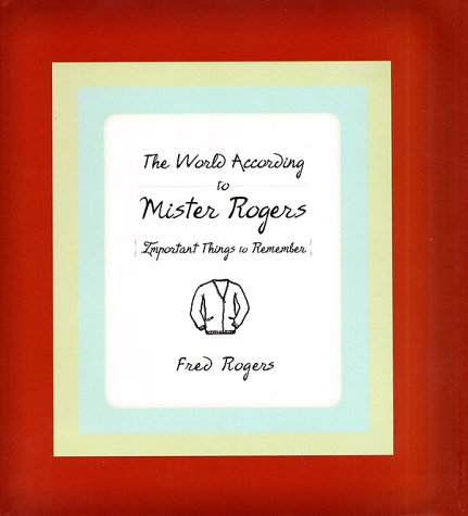 The World According to Mister Rogers, FRED ROGERS