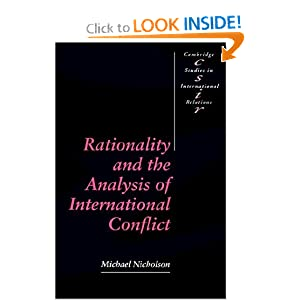 Rationality and the Analysis of International Conflict Michael Nicholson
