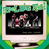 Keep Your Reciept E.P. Reel Big Fish