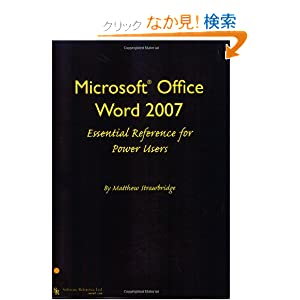 Microsoft Office Word 2007 Essential Reference for Power Users