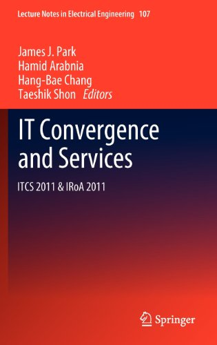 IT Convergence and Services: ITCS & IRoA 2011 (Lecture Notes in Electrical Engineering)