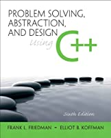 Problem Solving, Abstraction, and Design using C++, 6th Edition Front Cover