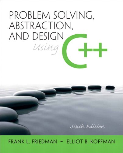 Problem Solving, Abstraction, and Design using C++ (6th...