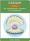 Calcium - Story. Der hom�opathische Charakter im Kriminalroman