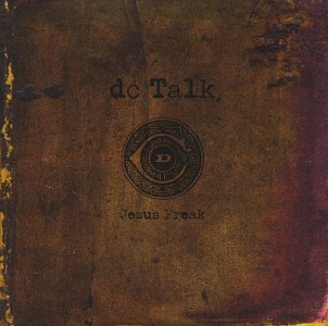 DC Talk - Jesus Freak (10th Anniv. Spec) - Zortam Music