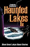 img - for Haunted Lakes II: More Great Lakes Ghost Stories book / textbook / text book