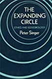 THE EXPANDING CIRCLE: ETHICS AND SOCIOBIOLOGY (0198246463) by PETER SINGER