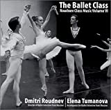 The Ballet Class: Dmitri Roudnev VOL VI