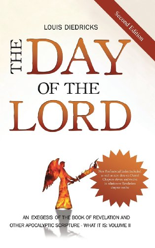 The Day of the Lord, Second Edition: An Exegesis of the Book of Revelation and Other Apocalyptic Scripture