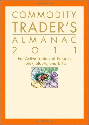 Commodity Trader's Almanac 2011: For Active Traders of Futures, Forex, Stocks & ETFs (Almanac Investor Series)