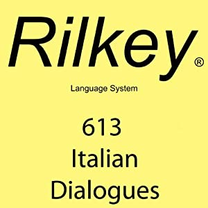 Rilkey 613 Italian Dialogues Audiobook by Paul Beck Narrated by Carlo Consoli, Carmen Luvana