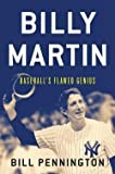 img - for Bill Pennington: Billy Martin : Baseball's Flawed Genius (Hardcover); 2015 Edition book / textbook / text book