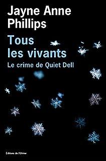 Tous les vivants : le crime de Quiet Dell