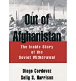 img - for [(Out of Afghanistan: The Inside Story of the Soviet Withdrawal)] [Author: Former Foreign Minister of Ecuador Former U N Under Secretary General Diego Cordovez] published on (June, 1995) book / textbook / text book