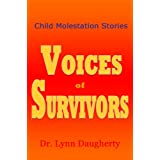 Child Molestation Stories: Voices of Survivors of Child Sexual Abuse (Molestation, Rape, and Incest) ~ Lynn Daugherty