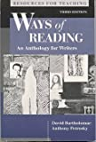Resources for teaching Ways of reading: An anthology for writers (0312066430) by Bartholomae, David
