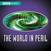 Journey into Space: The World In Peril, Episodes 1-20 Radio/TV Program by Charles Chilton Narrated by Charles Chilton