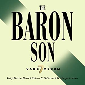 The Baron Son | [V.T. Davis, W.R. Patterson, D. Marques Patton]